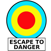 A target with the words Escape to Danger